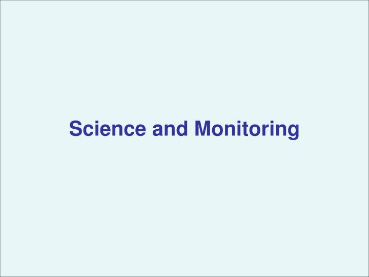 Science and Monitoring