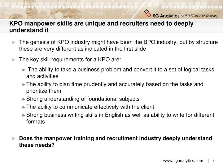 KPO manpower skills are unique and recruiters need to deeply understand it