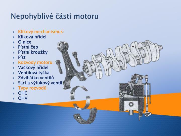 Nepohyblivé části motoru