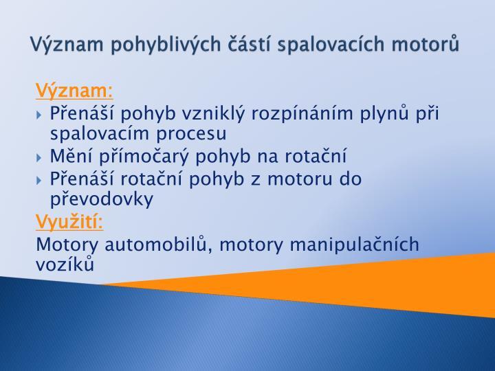 Význam pohyblivých částí spalovacích motorů