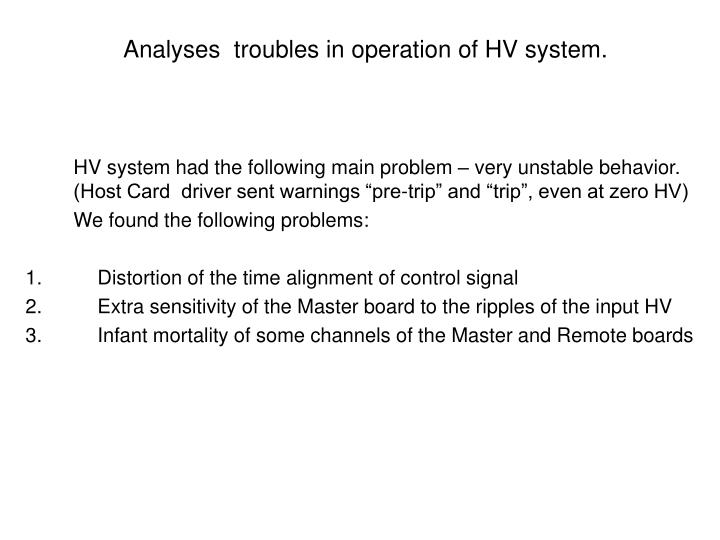 Analyses troubles in operation of hv system