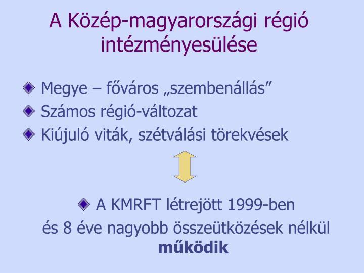 A Közép-magyarországi régió intézményesülése