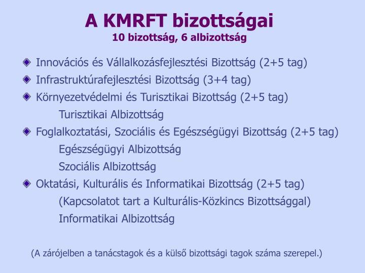 A KMRFT bizottságai