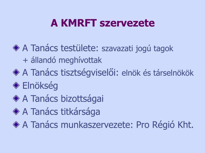 A KMRFT szervezete