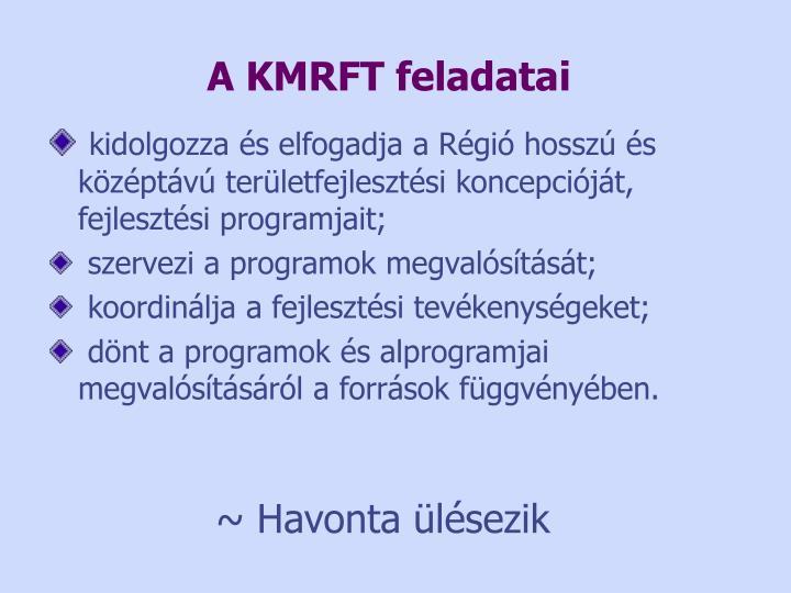 A KMRFT feladatai