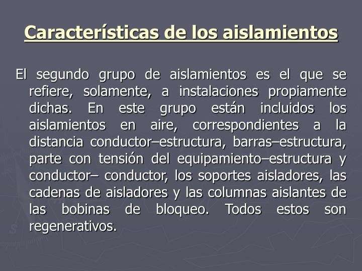 Características de los aislamientos
