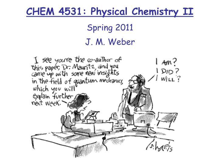 Chem 4531 physical chemistry ii