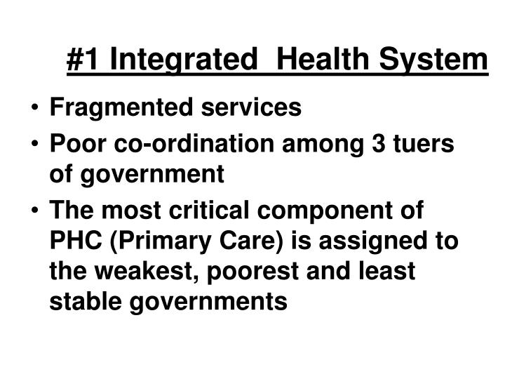 #1 Integrated  Health System