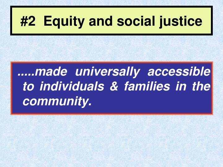 #2  Equity and social justice
