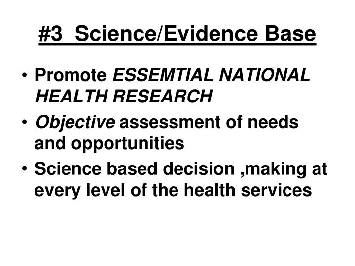 #3  Science/Evidence Base