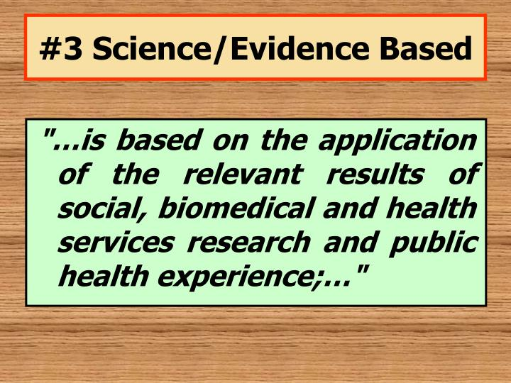 #3 Science/Evidence Based