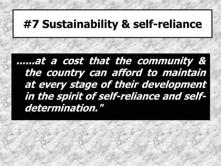 #7 Sustainability & self-reliance