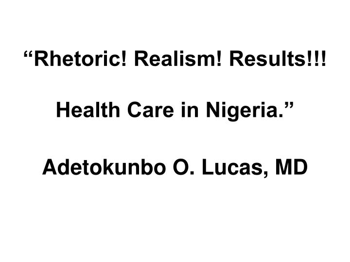 Rh rhetoric realism results health care in nigeria