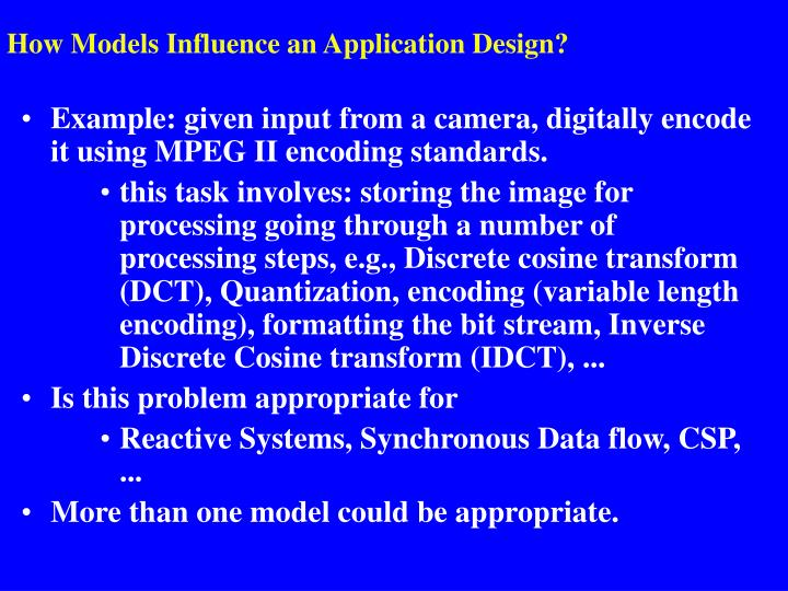 How Models Influence an Application Design?