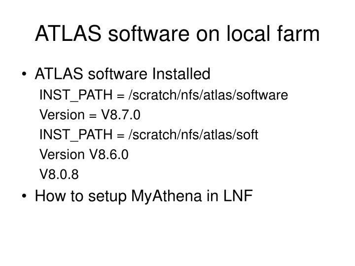ATLAS software on local farm