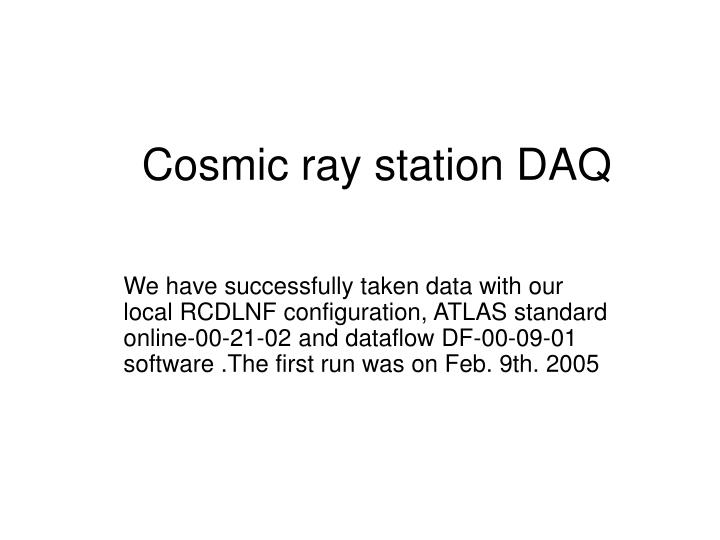 Cosmic ray station daq