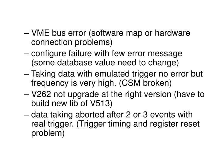 VME bus error (software map or hardware connection problems)