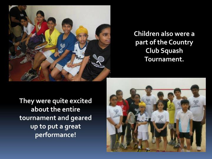 Children also were a part of the Country Club Squash Tournament.
