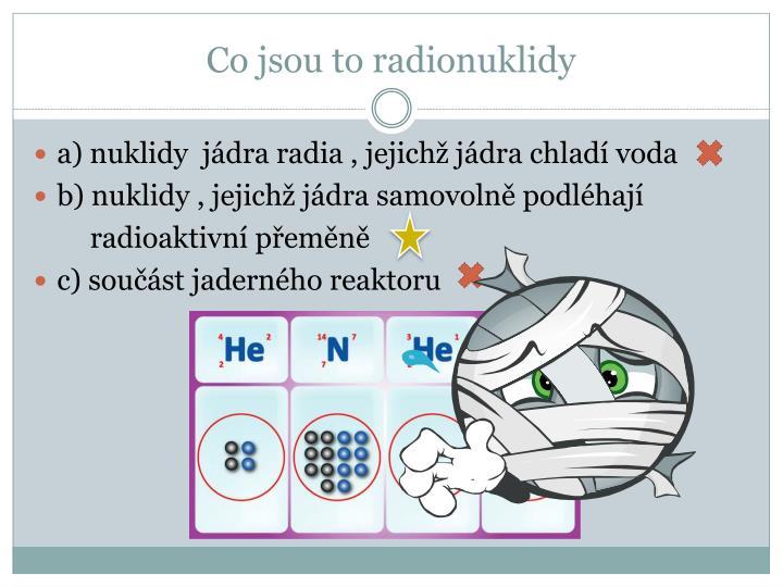 Co jsou to radionuklidy