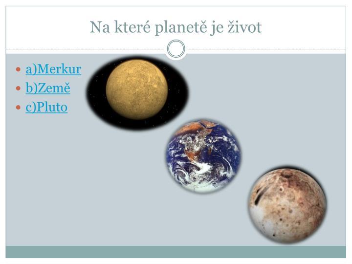 Na které planetě je život