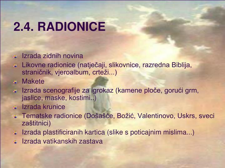 2.4. RADIONICE
