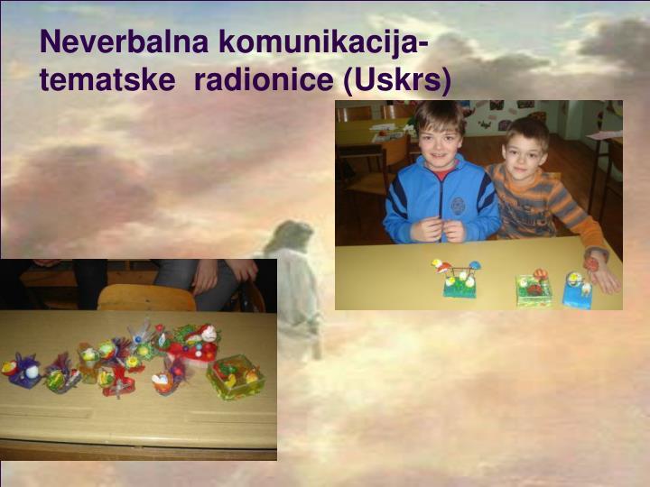 Neverbalna komunikacija- tematske  radionice (Uskrs)