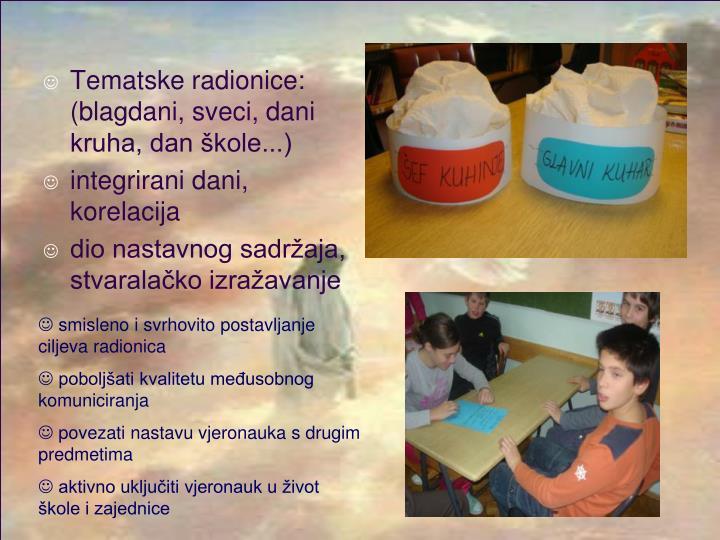 Tematske radionice: (blagdani, sveci, dani kruha, dan škole...)