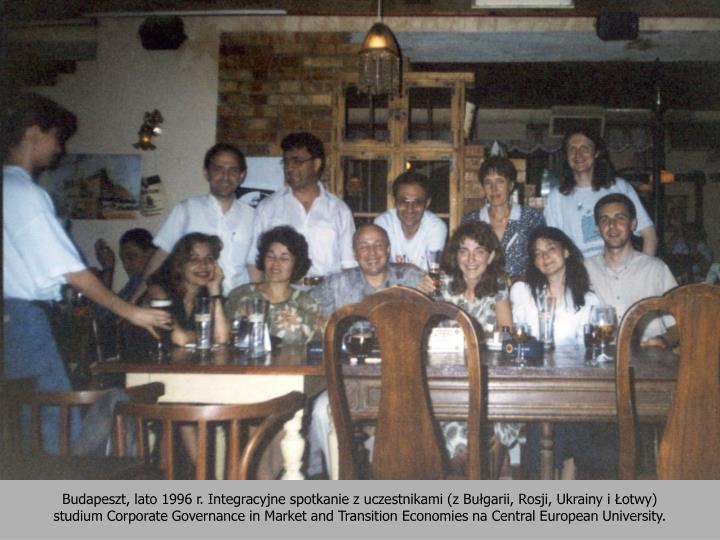 Budapeszt, lato 1996 r. Integracyjne spotkanie z uczestnikami (z Bułgarii, Rosji, Ukrainy i Łotwy)