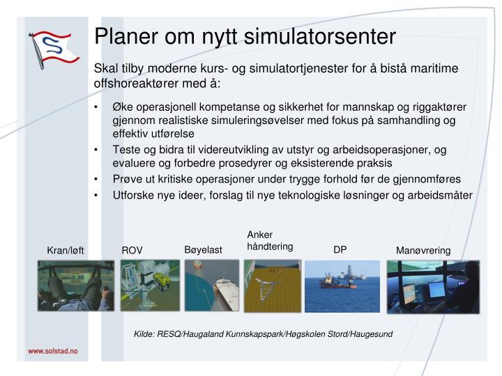 Planer om nytt simulatorsenter
