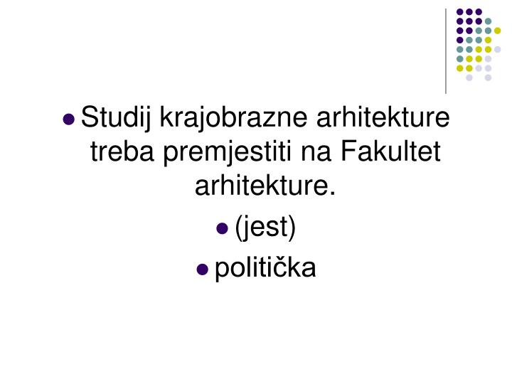 Studij krajobrazne arhitekture treba premjestiti na Fakultet arhitekture.