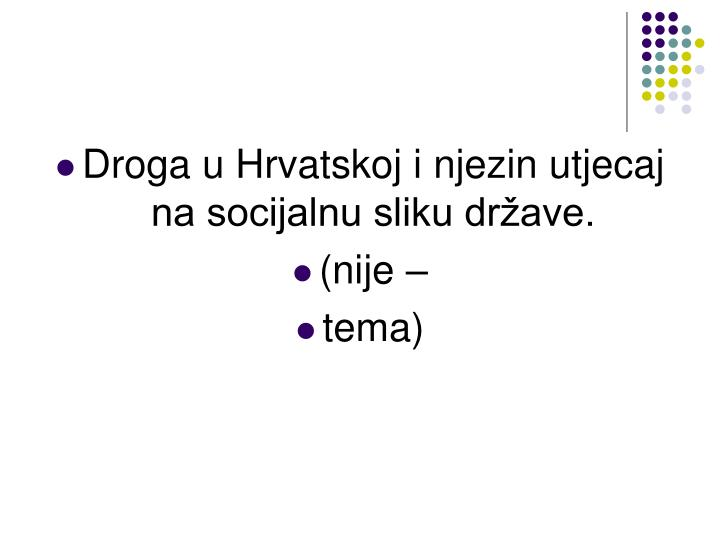 Droga u Hrvatskoj i njezin utjecaj na socijalnu sliku države.