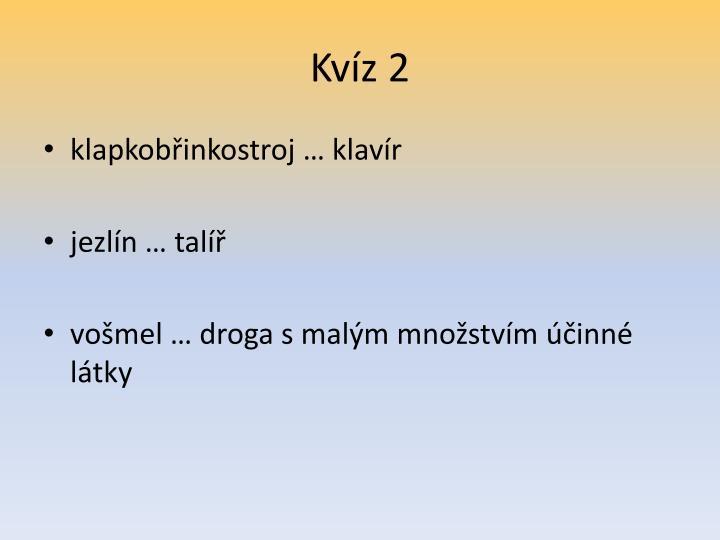 Kvíz 2
