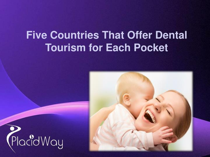 Five Countries That Offer Dental Tourism for Each Pocket