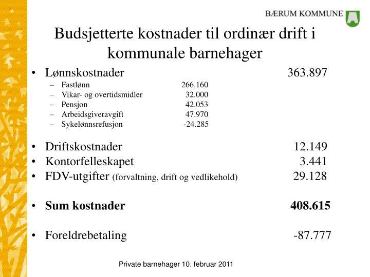 Budsjetterte kostnader til ordinær drift i kommunale barnehager