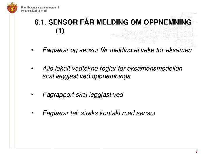 6.1. SENSOR FÅR MELDING OM OPPNEMNING (1)