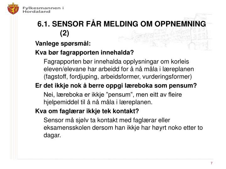 6.1. SENSOR FÅR MELDING OM OPPNEMNING (2)