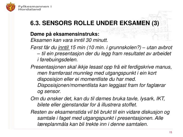 6.3. SENSORS ROLLE UNDER EKSAMEN (3)