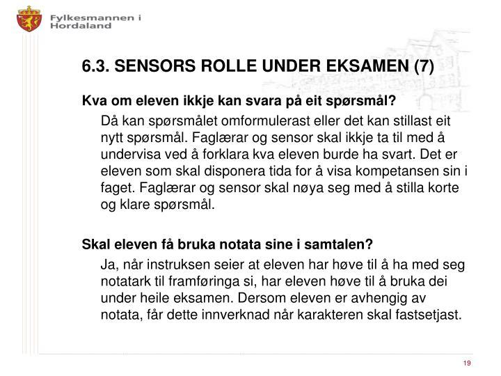 6.3. SENSORS ROLLE UNDER EKSAMEN (7)