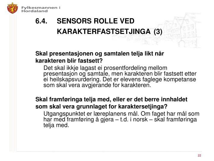 6.4. SENSORS ROLLE VED KARAKTERFASTSETJINGA