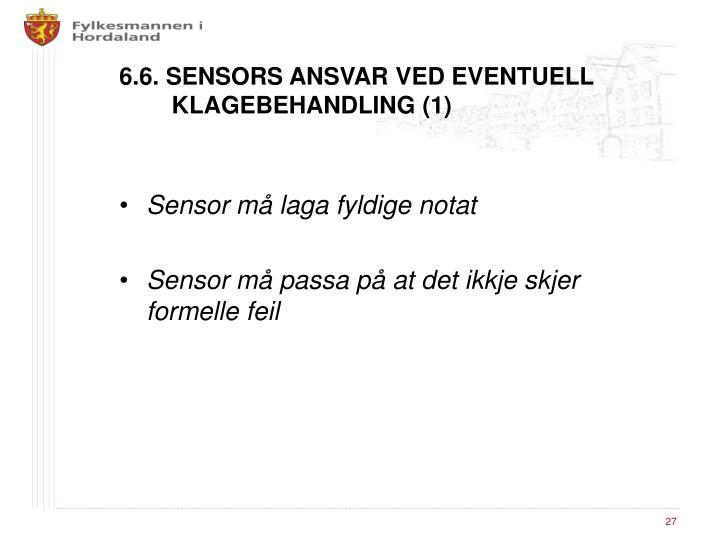6.6. SENSORS ANSVAR VED EVENTUELL KLAGEBEHANDLING (1)