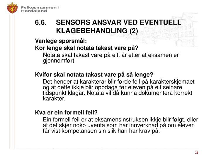 6.6. SENSORS ANSVAR VED EVENTUELL KLAGEBEHANDLING (2)
