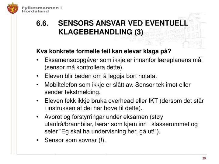 6.6. SENSORS ANSVAR VED EVENTUELL KLAGEBEHANDLING (3)
