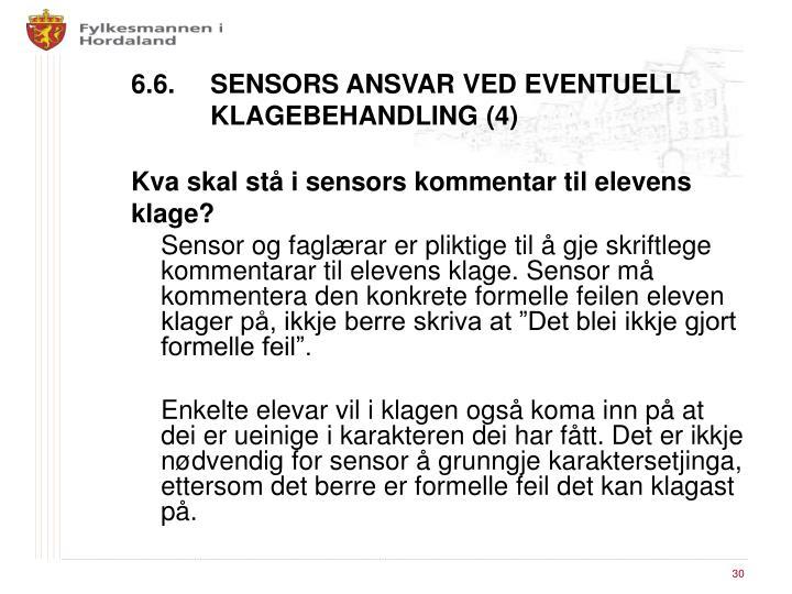 6.6. SENSORS ANSVAR VED EVENTUELL KLAGEBEHANDLING (4)