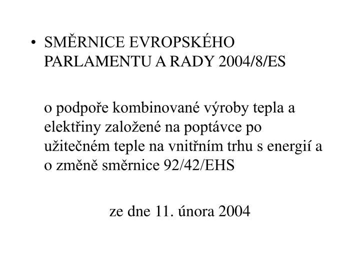 SMĚRNICE EVROPSKÉHO PARLAMENTU A RADY 2004/8/ES