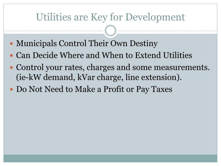 Utilities are key for development