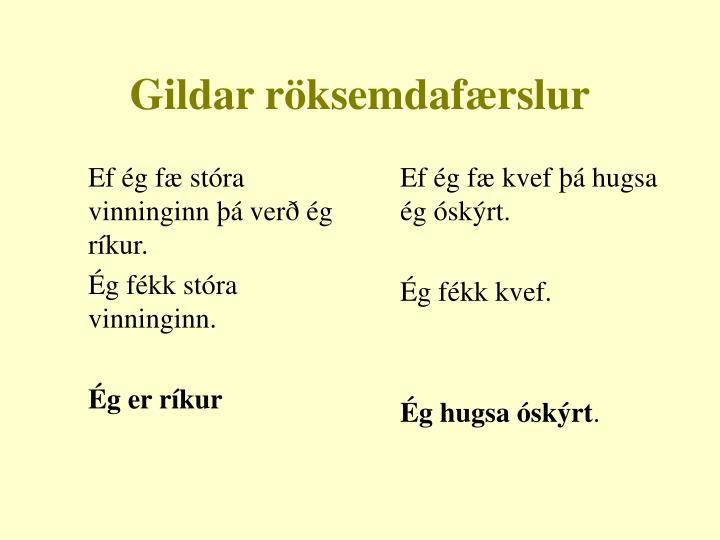Ef ég fæ stóra vinninginn þá verð ég ríkur.