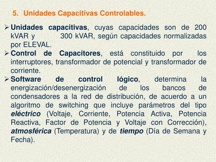 5. Unidades Capacitivas Controlables.