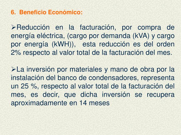 6.  Beneficio Económico: