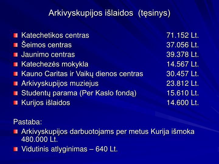 Arkivyskupijos išlaidos  (tęsinys)