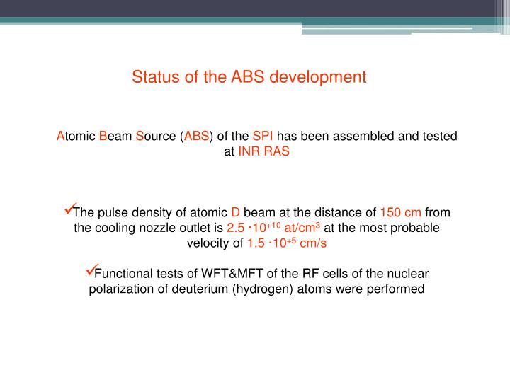 Status of the ABS development